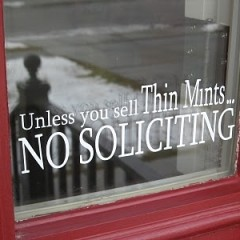 Unless you are selling thin mints, no soliciting